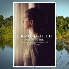 Book review: Larchfield, by Polly Clark - Story Addict