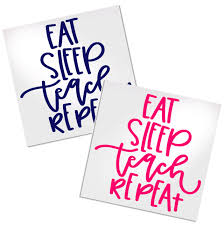 Eat Sleep Teacher Repeat Decal For Cups Tumblers Or Car Decals By Adavis