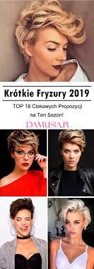Krotkie Fryzury 2019 Top 18 Ciekawych Propozycji Na Ten Sezon