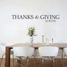 Amazon Com Flywalld Thanksgiving Always Vinyl Wall Sticker Thankful Quotes Kitchen Dining Room Family Home Wall Decals Door Decor Home Kitchen