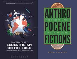 Review: Timothy Clark's Ecocriticism on the Edge (2015) and Adam Trexler's  Anthropocene Fictions (2015) – bitten by the bug bug