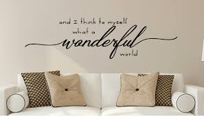 Gracie Oaks And I Think To Myself What A Wonderful World Vinyl Wall Decal Reviews Wayfair
