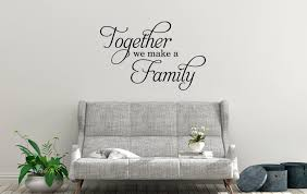 Together We Make A Family Decal Family Wall Decal Wall Art Family Wall Quote Living Room Wall Stickers Living Room Family Wall Decals Living Room Wall