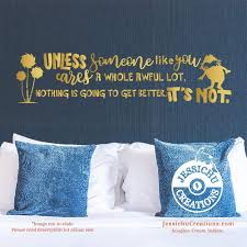 Unless Someone Like You Care Dr Seuss Inspired Geeky Quote Vinyl Decal Decals Jessichu Creations