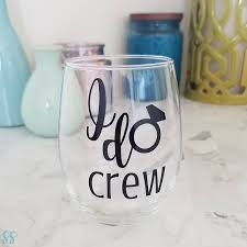 I Do Crew Decal Bride Tribe Decal Bride Tribe Bridal Party Bachelorette Party Bridal Gifts Bride Engaged Married I Do Soo Wine Glass Decals Bridal Gifts Bride Gifts