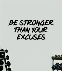 Be Stronger Excuses V5 Decal Sticker Wall Vinyl Art Wall Bedroom Room Boop Decals