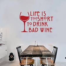 Wine Wall Decal Quotes Life Is Too Short To Drink Bad Wine Vinyl Wall Stickers Kitchen Window Decor Interior Art Diy Large Wall Decals For Kids Large Wall Sticker From Onlinegame 11 58