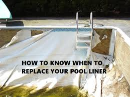 how to know when to replace your pool liner