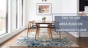 area rugs on hardwood floor