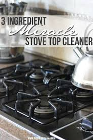 3 ing miracle stove top cleaner