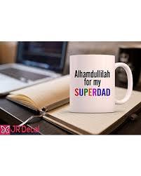 Don T Miss Sales On Alhamdulillah For My Superdad Printed Islamic Mug Best Eid Gift For Dad Islamic Mug Morning Coffee Mug Muslim Gift Novelty Eid Gift Islamic Gift Ideas For Father D8