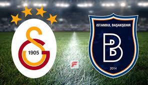 Galatasaray - Başakşehir maçı saat kaçta, hangi kanalda? (11'ler ...