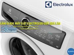 Làm gì khi máy giặt Electrolux giặt quá lâu? Cách giặt nhanh!