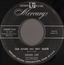 Denise Lor - Our Future Has Only Begun (1954, Vinyl) | Discogs