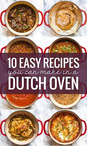 Recipes You Can Make in a Dutch Oven ...