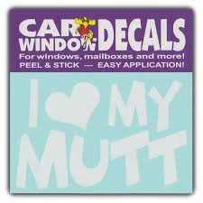 Window Decal Sticker I Love My Mutt Dogs Crazy Novelty Guy
