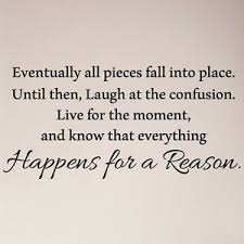 46 Laugh At Confusion Live Moment Everything Happens For A Reason Decal Sticker 700118858615 Ebay