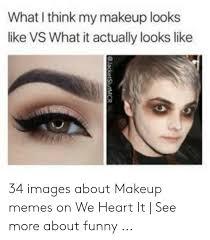 best memes about makeup memes insram