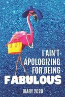 diary i ain t apologizing for being fabulous pink flamingo