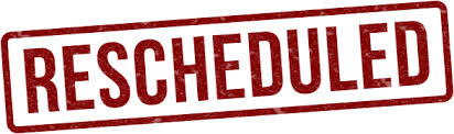 Image result for RESCHEDULED