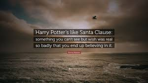 """emma watson quote """"harry potter s like santa clause something"""