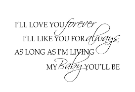 Vinyl Wall Decal I Ll Love You Forever Always My Baby You Ll Be Baby Nursery Wall Quote Wall Art 22h X Nursery Wall Quotes Vinyl Wall Decals Wall Art Quotes