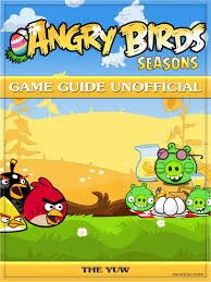 Angry Birds Seasons Game Guide Unofficial – Hidden Stuff Entertainment