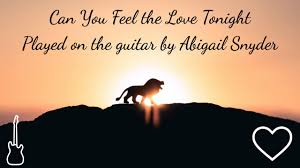 Can You Feel the Love Tonight (Solo Guitar Cover) | Abigail Snyder Music -  YouTube