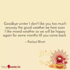 goodbye winter i don t li quotes writings by rashpal bhatti