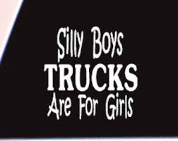 Silly Boys Trucks Are For Girls Etsy