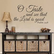 Amazon Com Battoo O Taste And See The Lord Is Good Bible Wall Art Vinyl Decal Psalm Faith Black 30 Wx16 5 H Furniture Decor