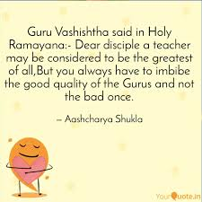guru vashishtha said in h quotes writings by aashcharya
