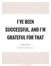 i ve been successful and i m grateful for that picture quotes