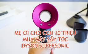 Trên tay máy sấy tóc 10 triệu Dyson Supersonic: Cái gì cũng có giá ...