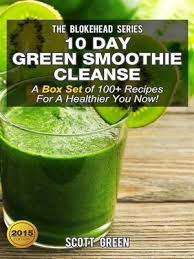 10 day green smoothie cleanse by scott