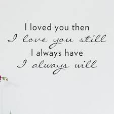 Ebern Designs Loved You Then I Love You Still Wall Decal Reviews Wayfair