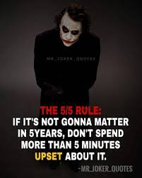 mr joker quotes the rule if it s not gonna matter in years