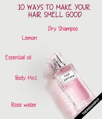 10 ways to make your hair smell good
