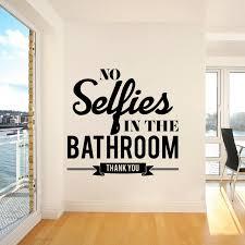 Romantic No Selfies In The Bathroom Decorative Sticker Waterproof Home Decor Kids Room Nature Decor Vinyl Decals Wall Stickers Aliexpress
