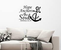Scripture Wall Decal Anchor Wall Decal Hope Anchors The Soul Wall Decal Bible For Sale Online Ebay
