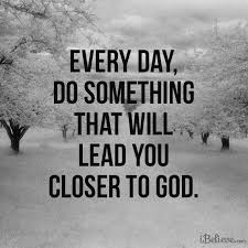 closer to god inspirational quotes christian quotes spiritual
