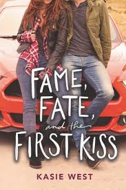 Fame Fate And The First Kiss By Kasie West Meltotheany