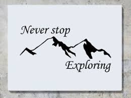 Never Stop Exploring Mountains Discover Wall Decal Art Sticker Picture Ebay