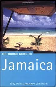The Rough Guide to Jamaica: Thomas, Polly, Vaitilingam, Adam ...