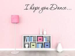 I Hope You Dance Girls Room Decor Wall Decal Walmart Com Walmart Com