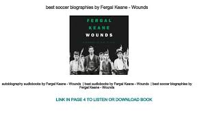 best soccer biographies by Fergal Keane - Wounds