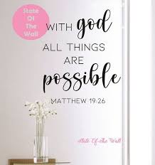 With God All Things Are Possible Wall Decal Bible Verse Vinyl Etsy In 2020 Vinyl Sticker Design Wall Decals Bible Verse Vinyl