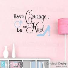 Have Courage And Be Kind Vinyl Wall Decal Cinderella Quote Etsy