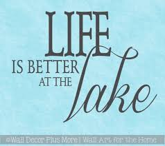 Life Is Better At The Lake Summer Wall Decor Vinyl Decal Stickers 12x15 5