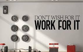 Don T Wish For It Work For It Gym Wall Decal Workout Fitness Exercise Room Sticker Homegym